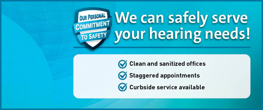 We can safely serve your hearing needs